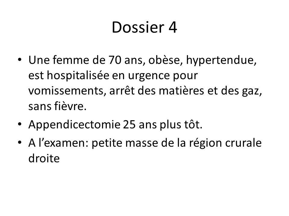 Dossier 4 Une femme de 70 ans, obèse, hypertendue, est hospitalisée en urgence pour vomissements, arrêt des matières et des gaz, sans fièvre.