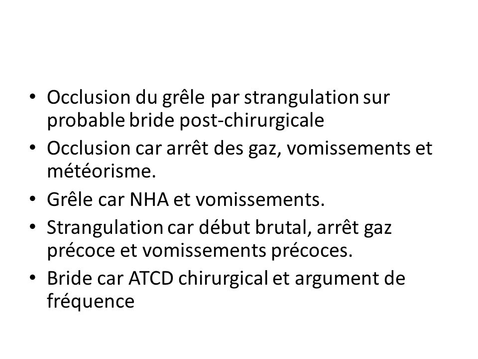 Occlusion du grêle par strangulation sur probable bride post-chirurgicale