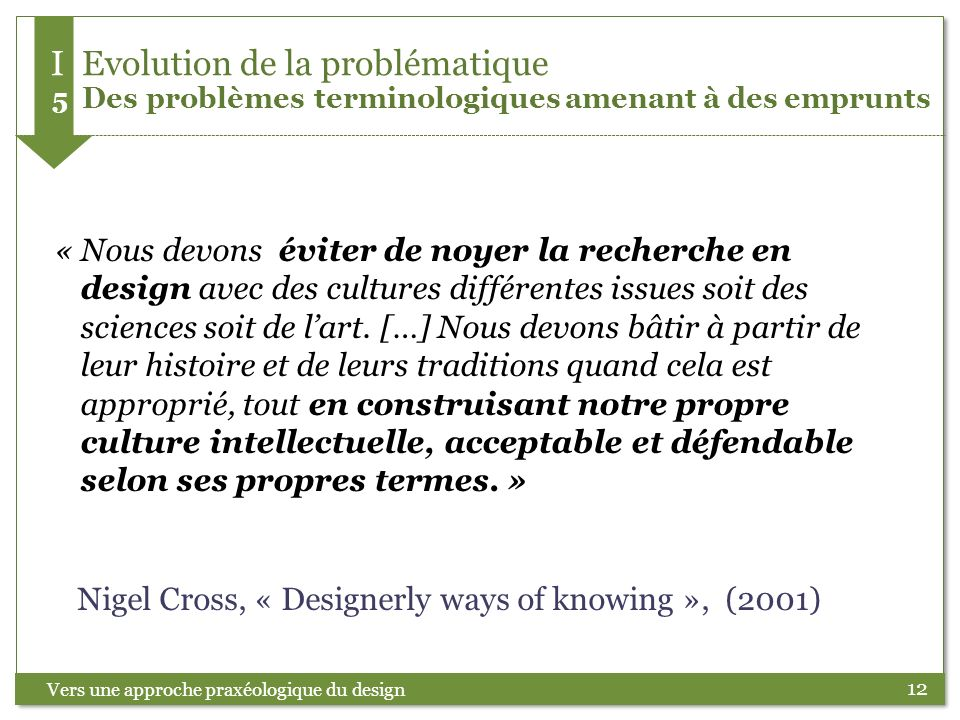 I Evolution de la problématique 5 Des problèmes terminologiques amenant à des emprunts
