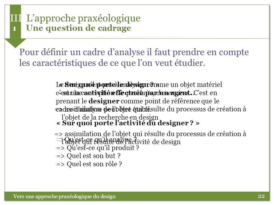 III L'approche praxéologique 1 Une question de cadrage