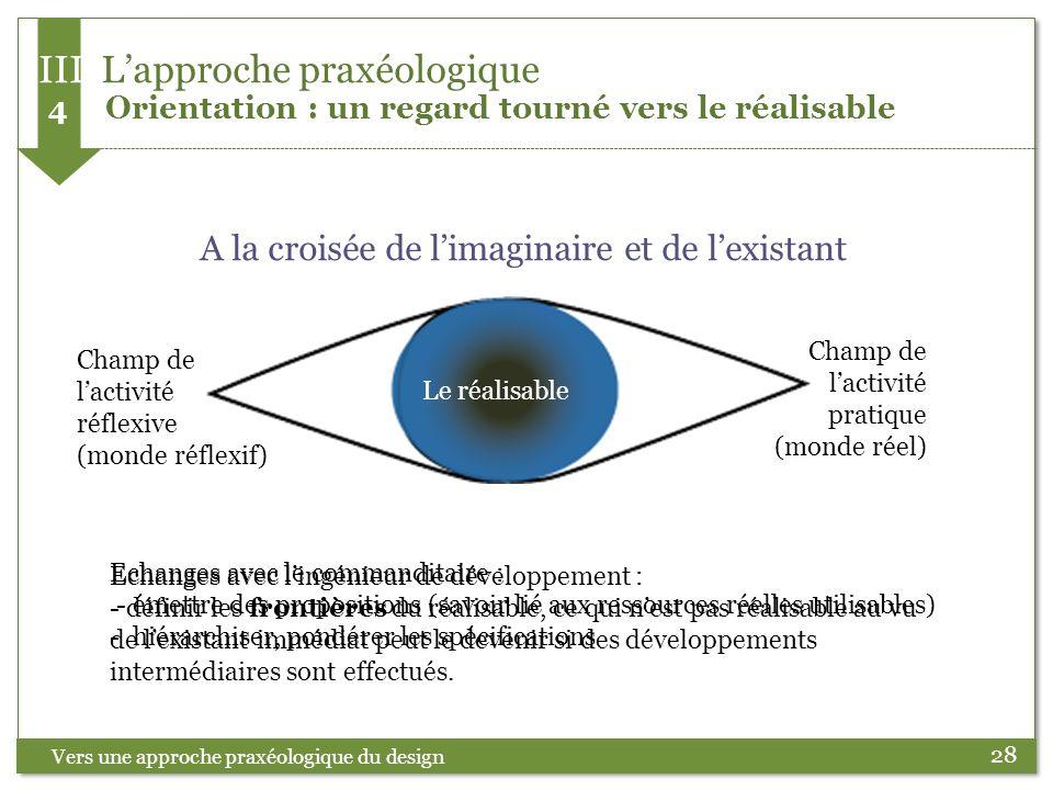 III L'approche praxéologique 4 Orientation : un regard tourné vers le réalisable