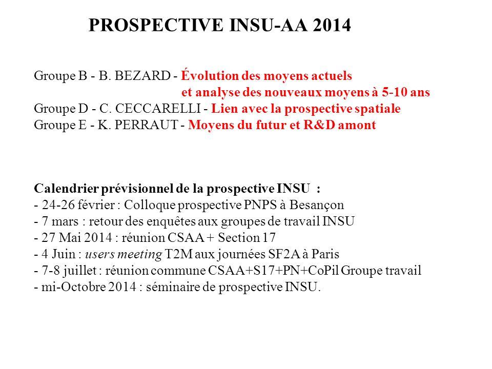 PROSPECTIVE INSU-AA 2014 Groupe B - B. BEZARD - Évolution des moyens actuels. et analyse des nouveaux moyens à 5-10 ans.