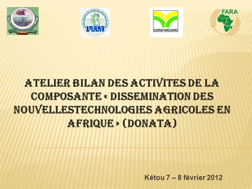 ATELIER BILAN DES ACTIVITES DE LA COMPOSANTE « DISSEMINATION DES NOUVELLESTECHNOLOGIES AGRICOLES EN AFRIQUE » (DONATA)