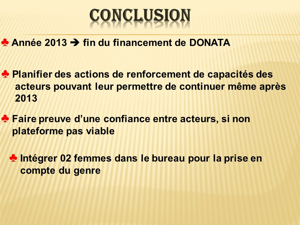 Conclusion Année 2013  fin du financement de DONATA
