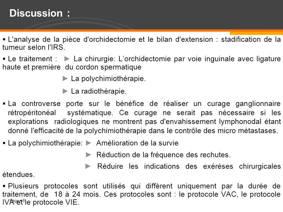 Discussion : L analyse de la pièce d orchidectomie et le bilan d extension : stadification de la tumeur selon l IRS.