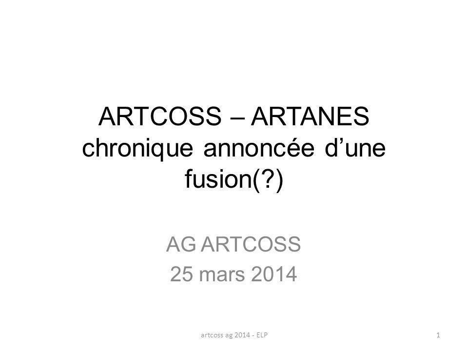 ARTCOSS – ARTANES chronique annoncée d'une fusion( )