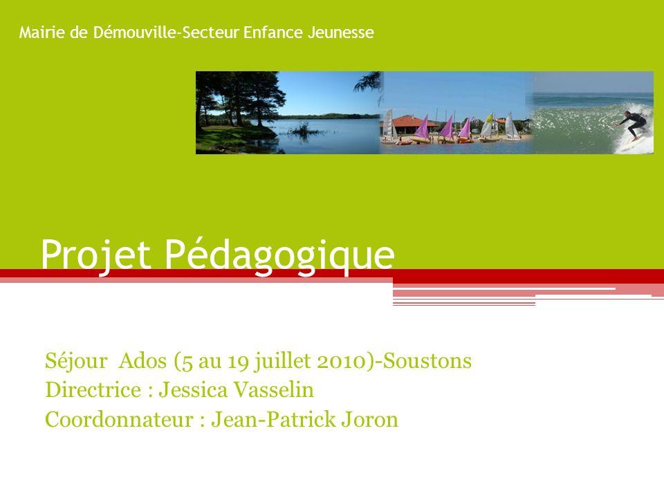 Projet Pédagogique Séjour Ados (5 au 19 juillet 2010)-Soustons