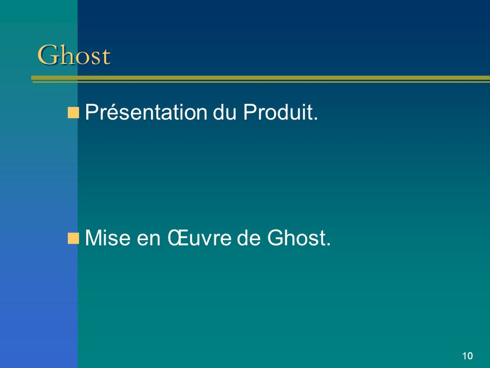 Ghost Présentation du Produit. Mise en Œuvre de Ghost.