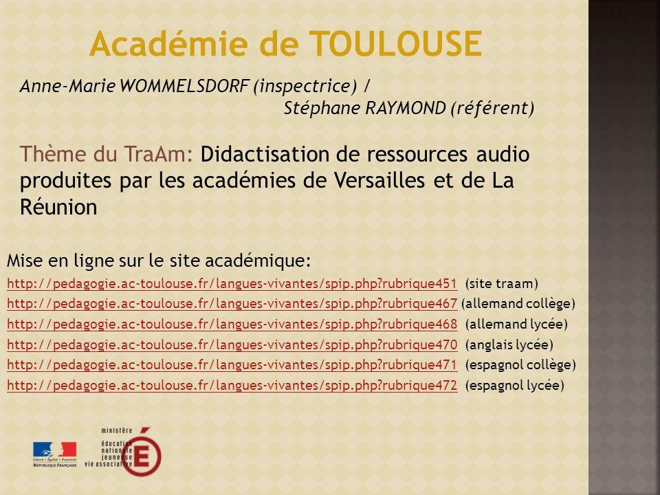 Académie de TOULOUSE Anne-Marie WOMMELSDORF (inspectrice) / Stéphane RAYMOND (référent)