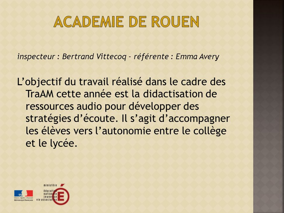 Academie de rouen inspecteur : Bertrand Vittecoq - référente : Emma Avery.