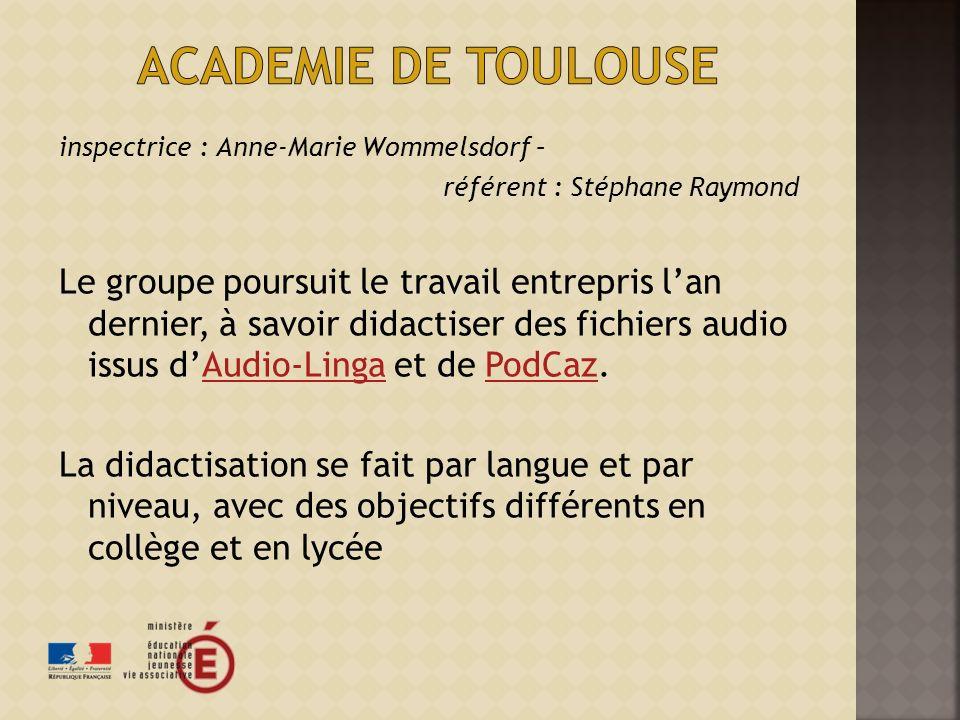 Academie de toulouse inspectrice : Anne-Marie Wommelsdorf – référent : Stéphane Raymond.