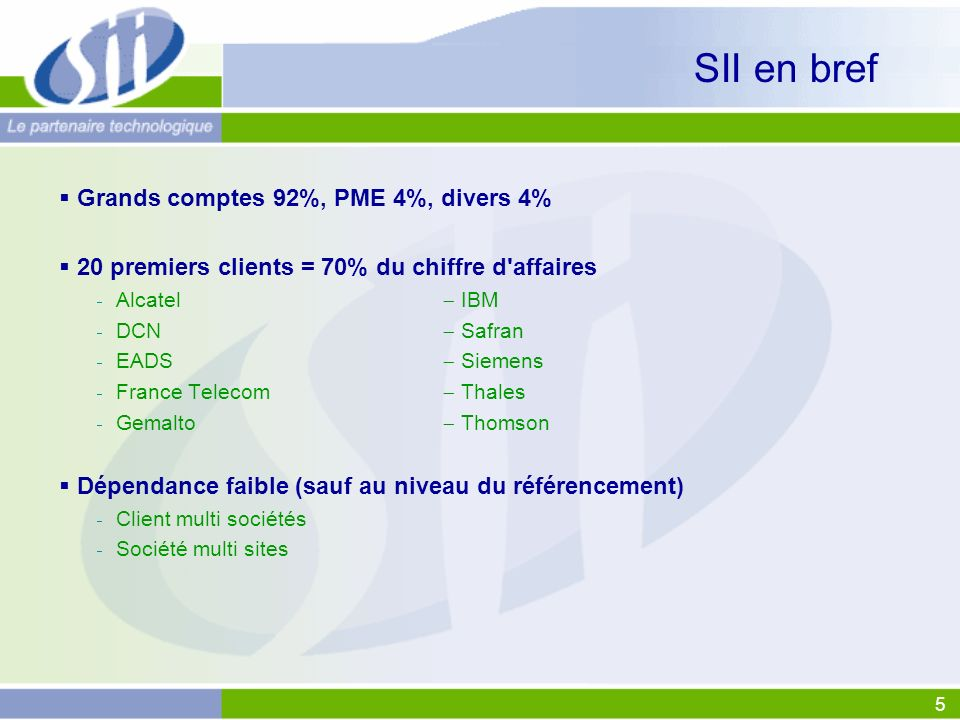 SII en bref Grands comptes 92%, PME 4%, divers 4%