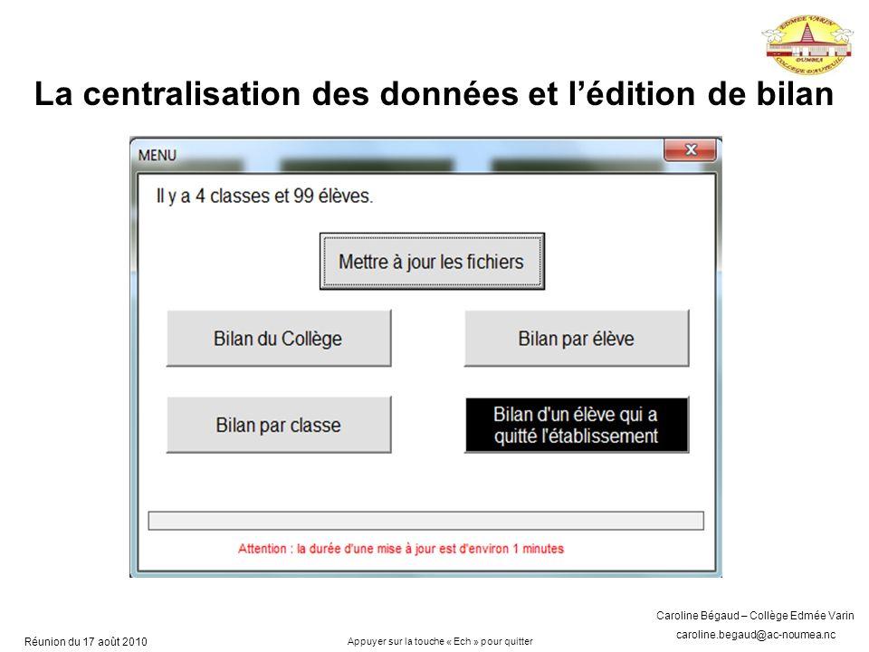 La centralisation des données et l'édition de bilan