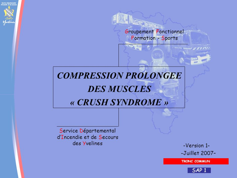 COMPRESSION PROLONGEE DES MUSCLES « CRUSH SYNDROME »