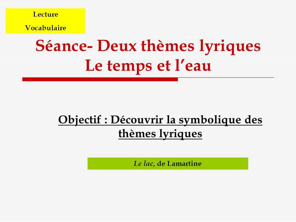 Séance- Deux thèmes lyriques Le temps et l'eau