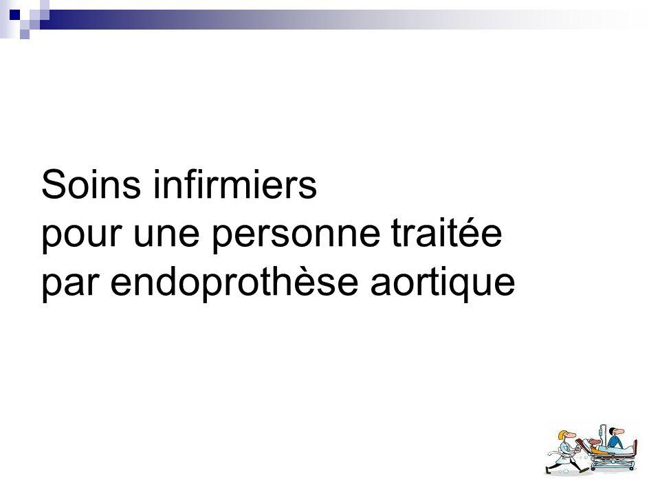 Soins infirmiers pour une personne traitée par endoprothèse aortique