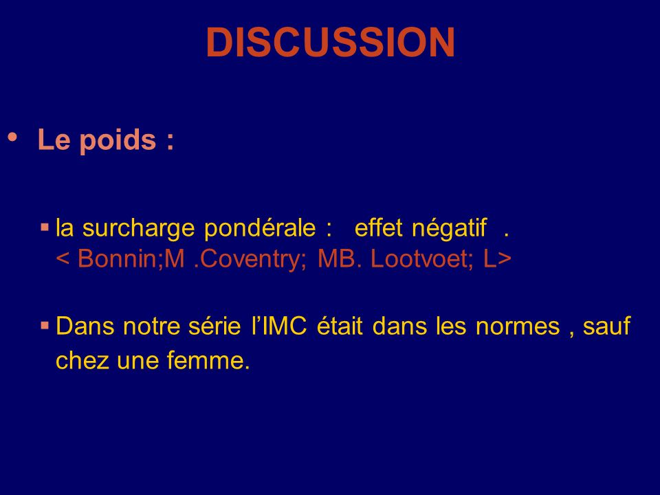 DISCUSSION Le poids :