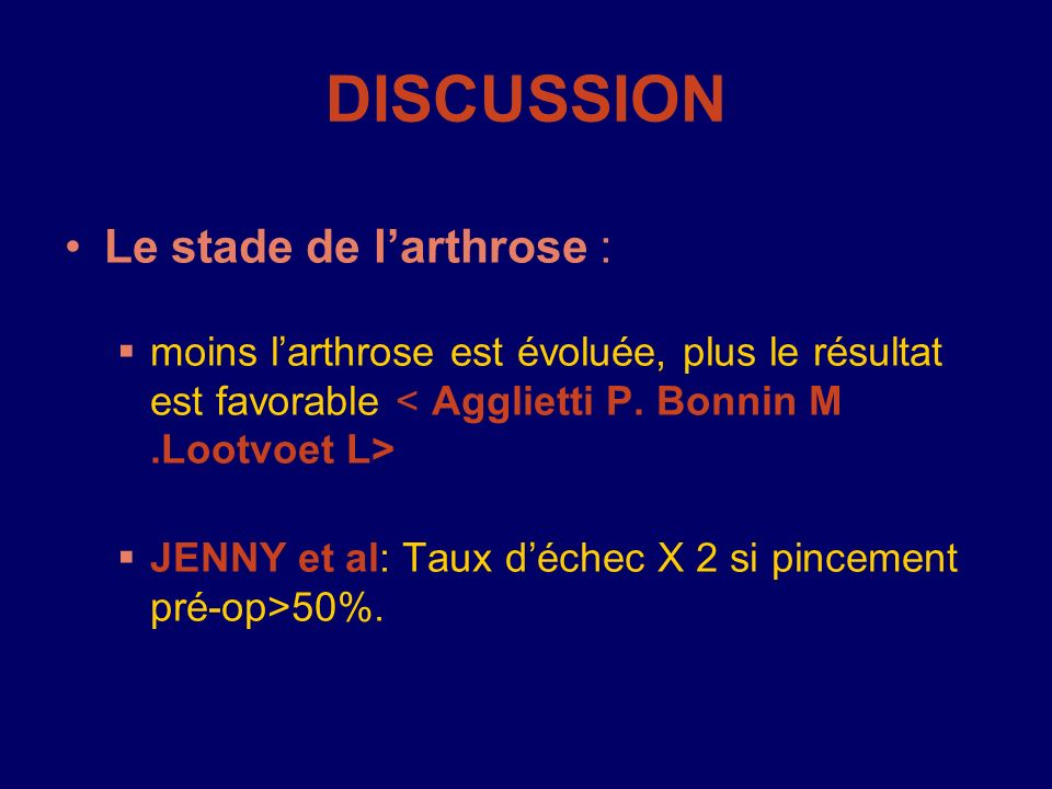 DISCUSSION Le stade de l'arthrose :