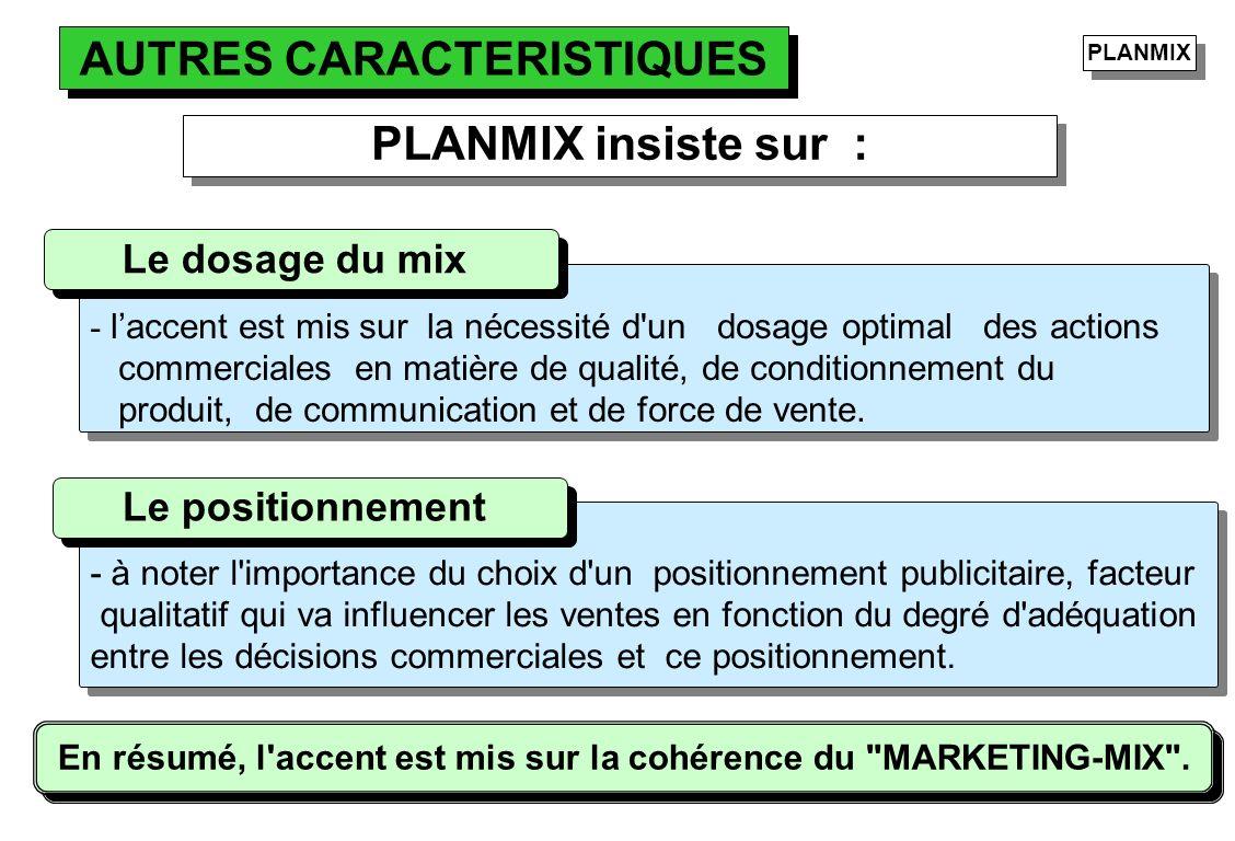 AUTRES CARACTERISTIQUES PLANMIX insiste sur :