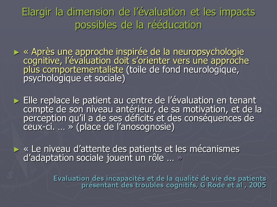 Elargir la dimension de l'évaluation et les impacts possibles de la rééducation