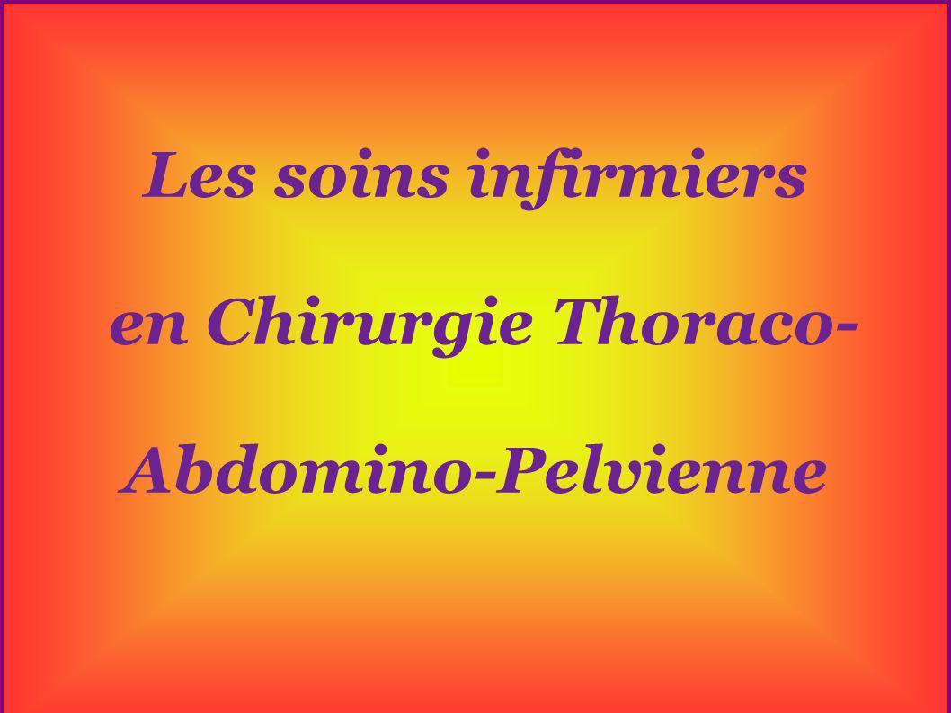 Les soins infirmiers en Chirurgie Thoraco- Abdomino-Pelvienne