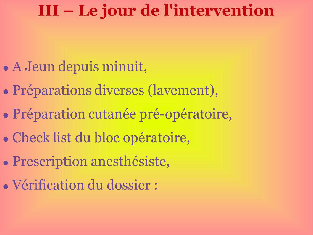III – Le jour de l intervention