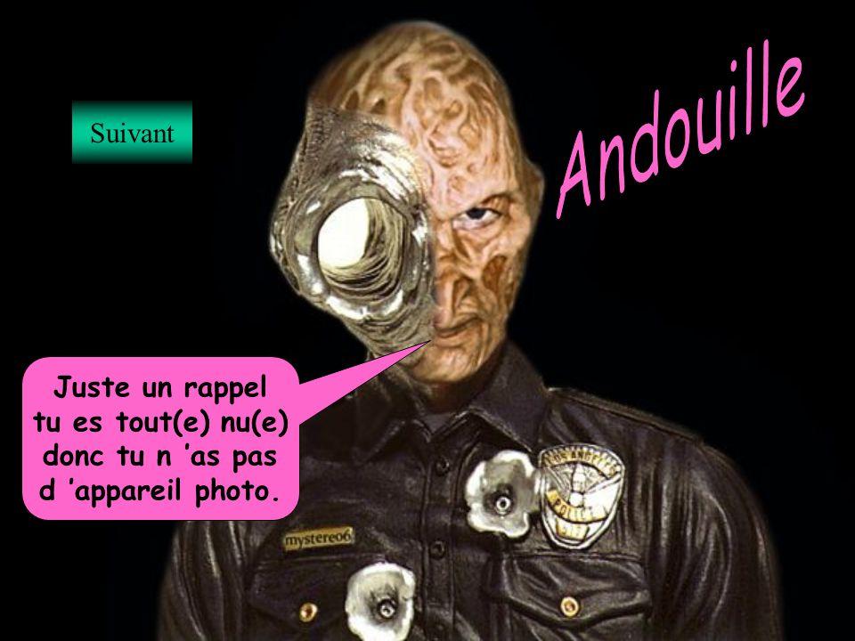 Andouille Suivant Juste un rappel tu es tout(e) nu(e)