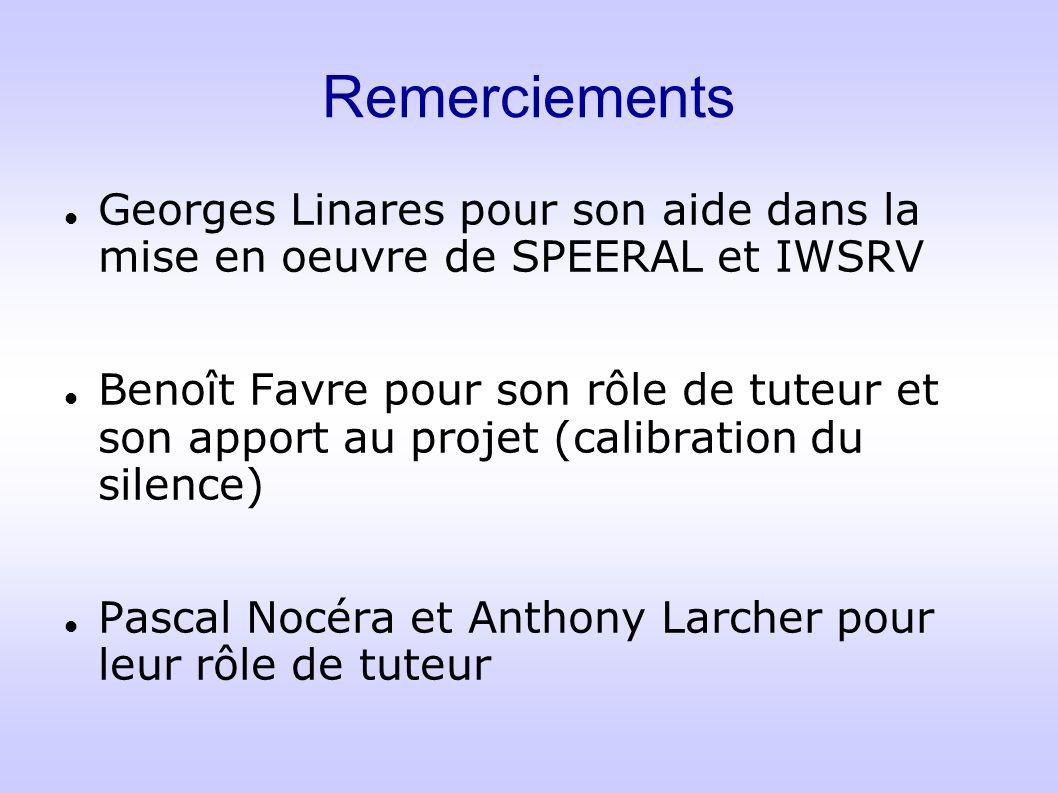 Remerciements Georges Linares pour son aide dans la mise en oeuvre de SPEERAL et IWSRV.