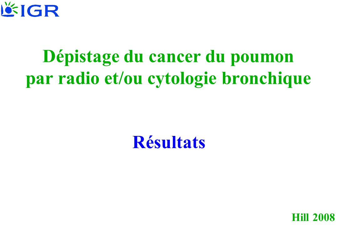 Dépistage du cancer du poumon par radio et/ou cytologie bronchique