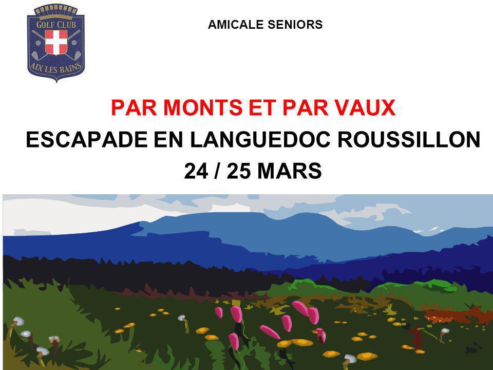 PAR MONTS ET PAR VAUX ESCAPADE EN LANGUEDOC ROUSSILLON 24 / 25 MARS