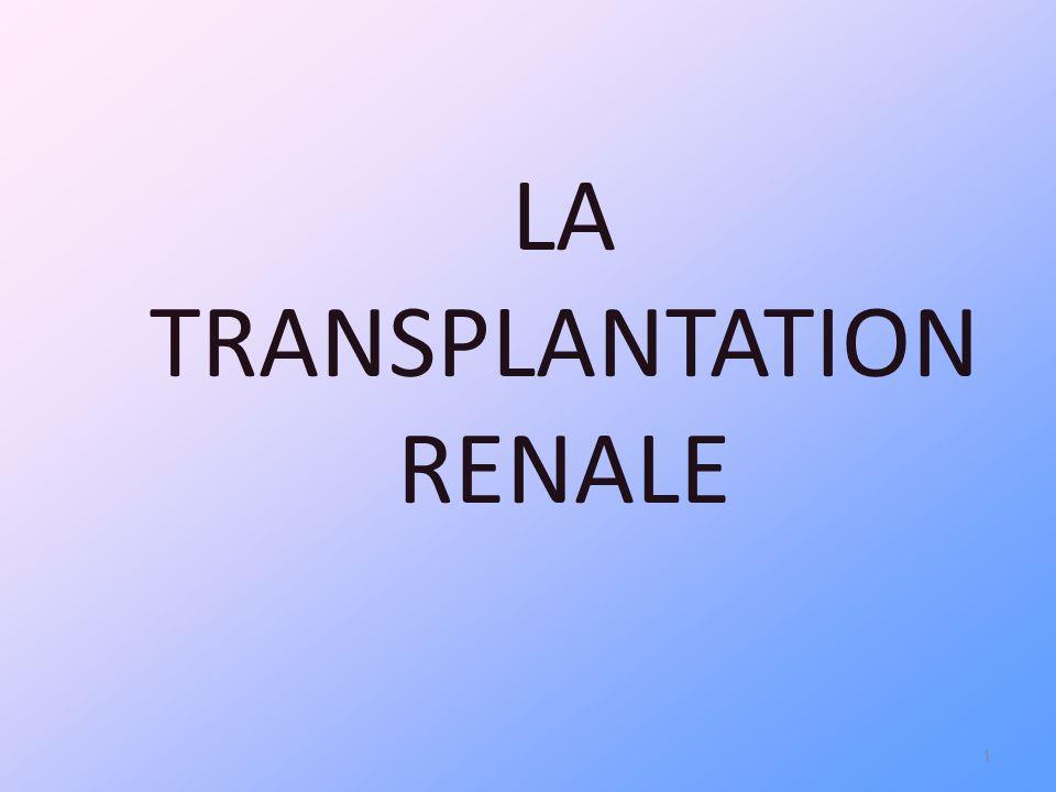 LA TRANSPLANTATION RENALE