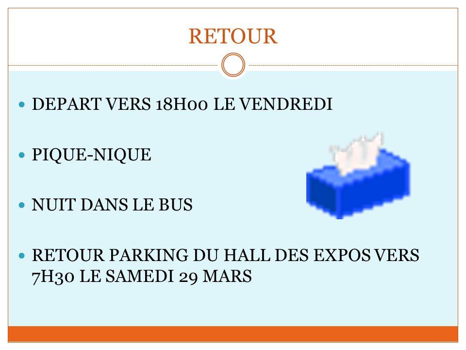 RETOUR DEPART VERS 18H00 LE VENDREDI PIQUE-NIQUE NUIT DANS LE BUS