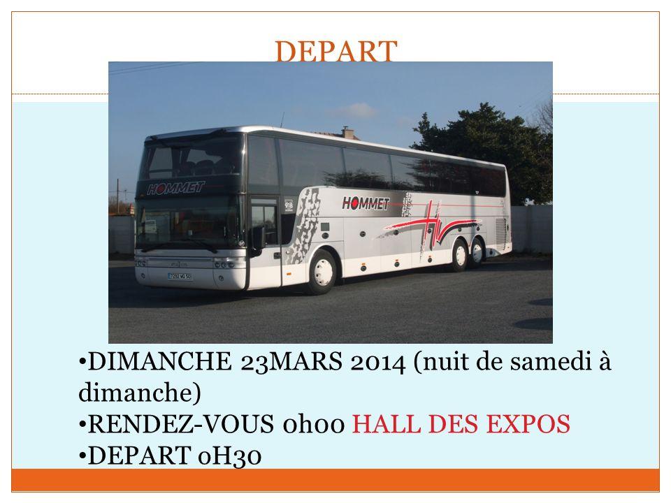 DEPART DIMANCHE 23MARS 2014 (nuit de samedi à dimanche)