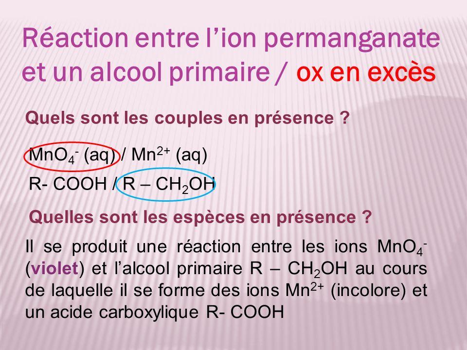 Réaction entre l'ion permanganate et un alcool primaire / ox en excès