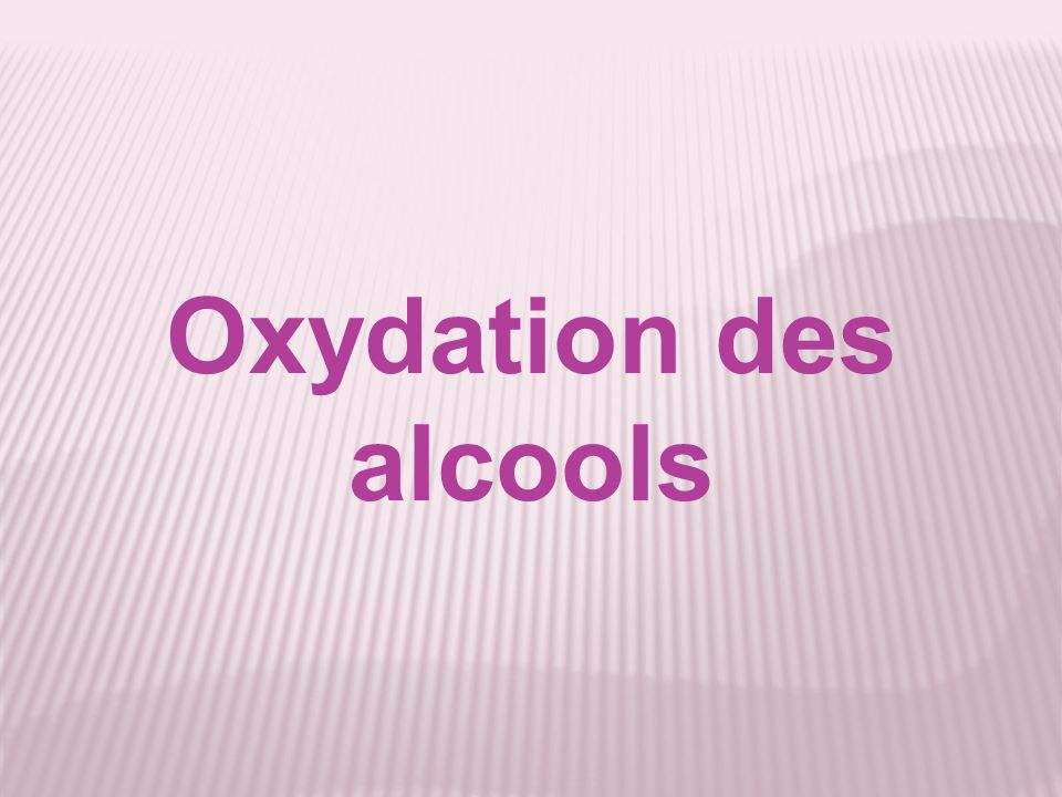Oxydation des alcools