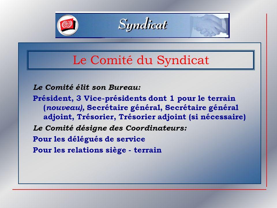 Le Comité du Syndicat Le Comité élit son Bureau: