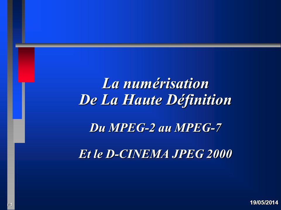 La numérisation De La Haute Définition Du MPEG-2 au MPEG-7 Et le D-CINEMA JPEG 2000