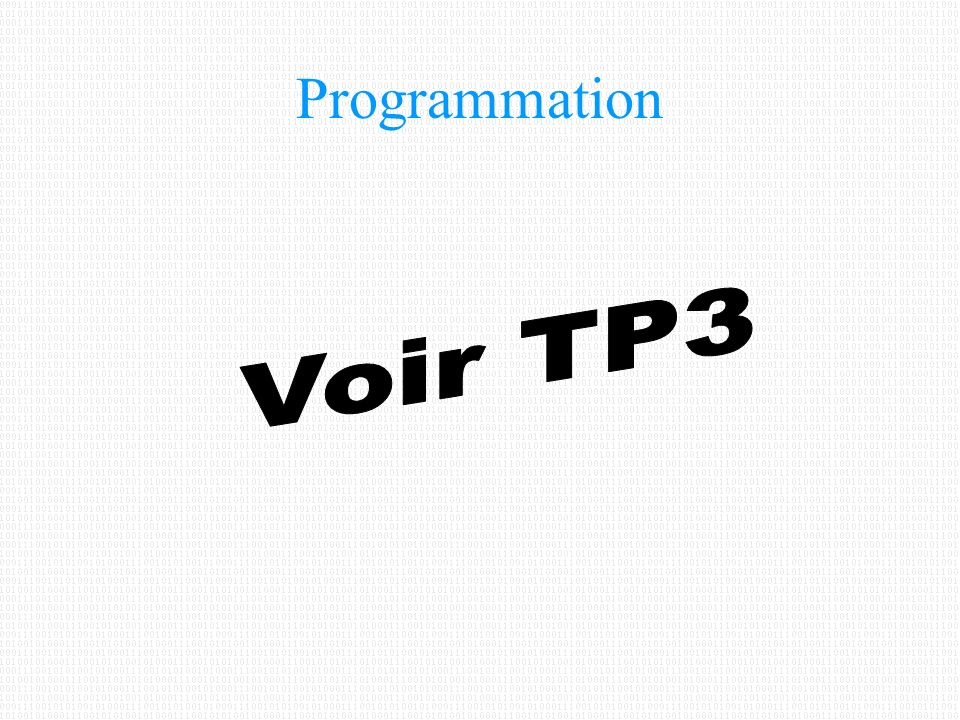 Programmation Voir TP3