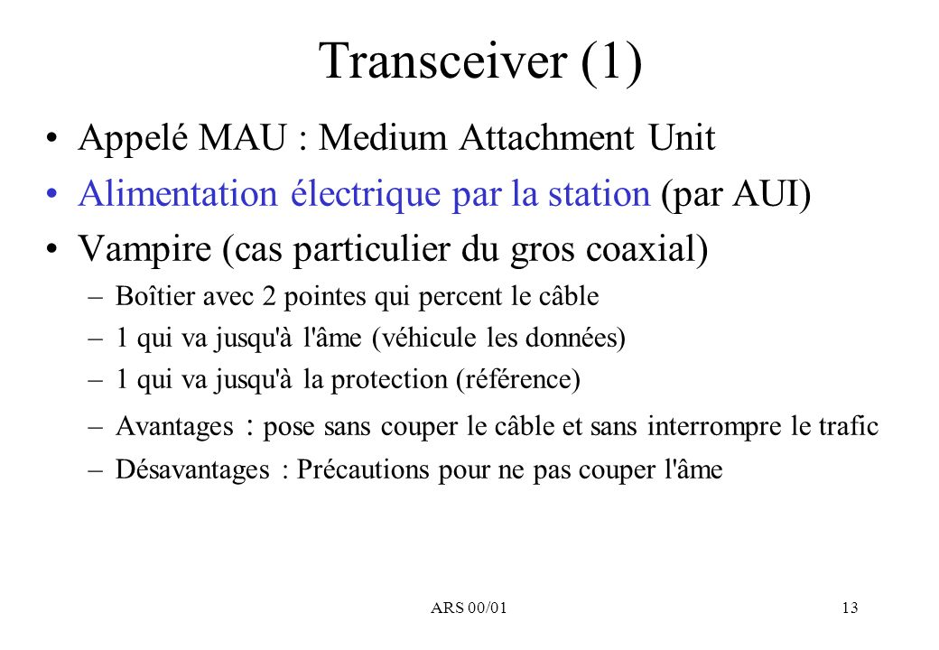Transceiver (1) Appelé MAU : Medium Attachment Unit