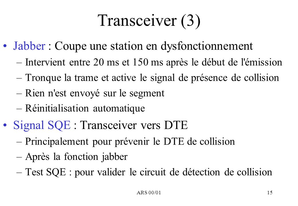 Transceiver (3) Jabber : Coupe une station en dysfonctionnement