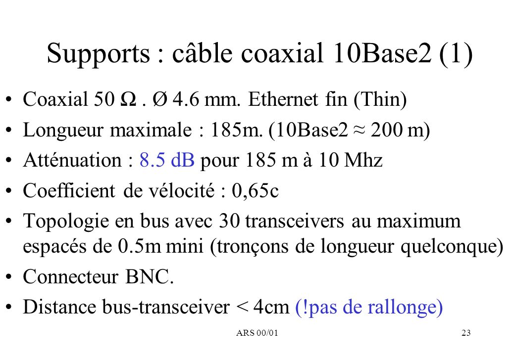Supports : câble coaxial 10Base2 (1)