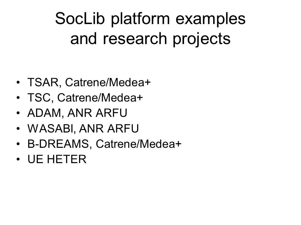 SocLib platform examples and research projects