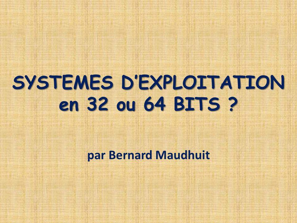 SYSTEMES D'EXPLOITATION en 32 ou 64 BITS