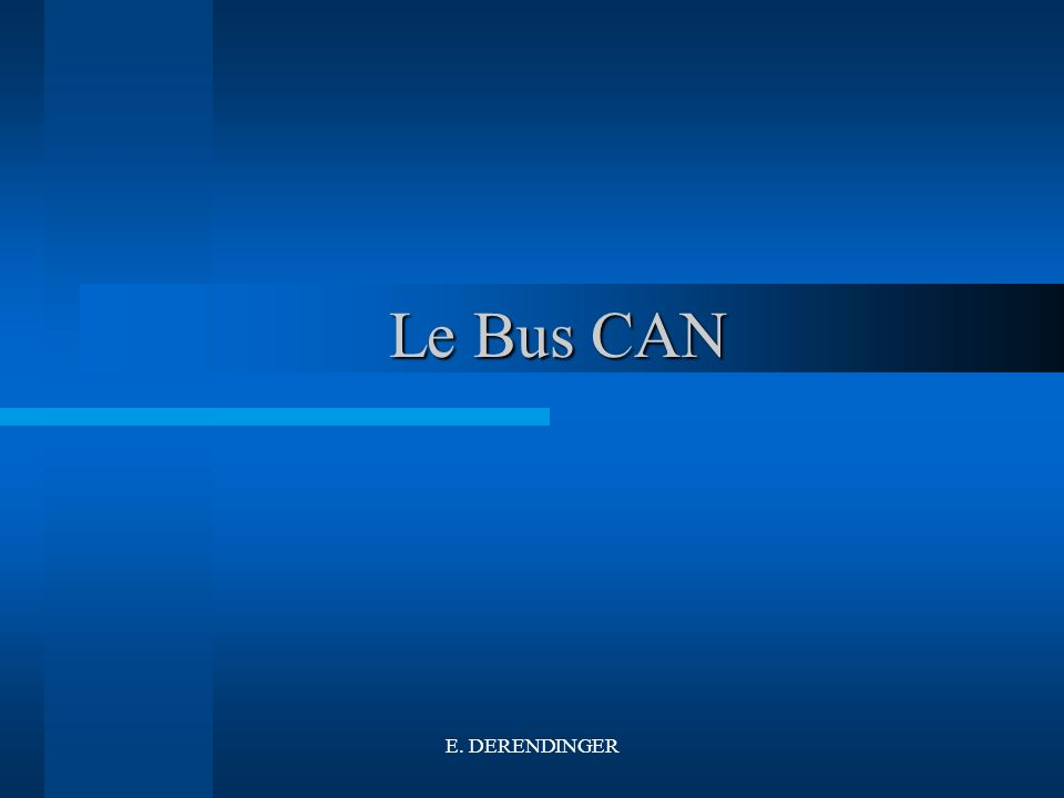 Le Bus CAN E. DERENDINGER