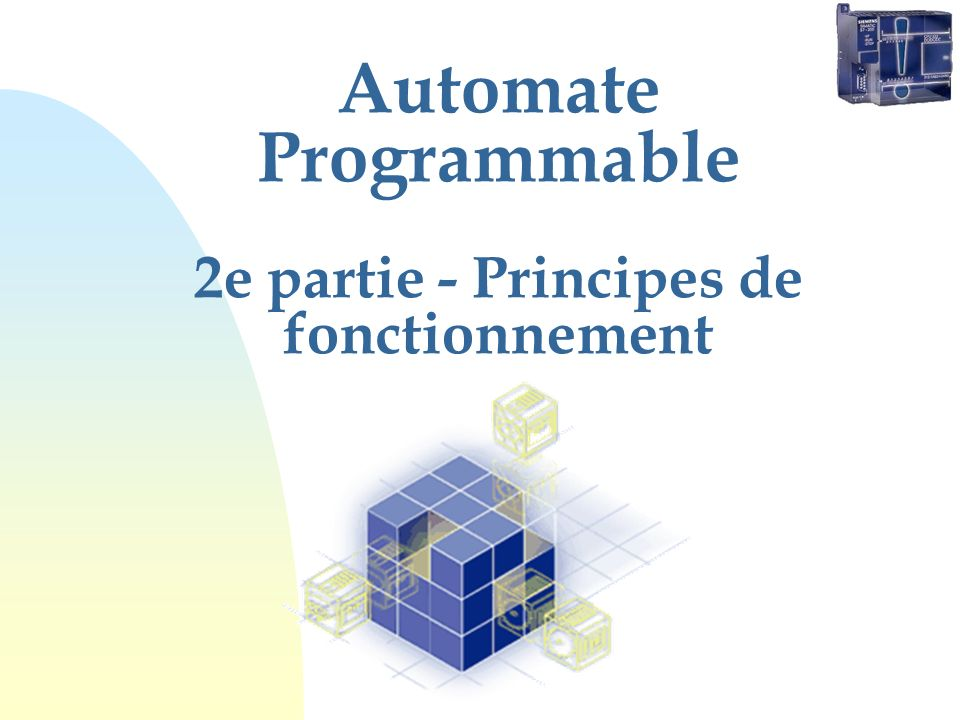 Automate Programmable 2e partie - Principes de fonctionnement