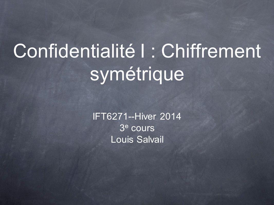 Confidentialité I : Chiffrement symétrique