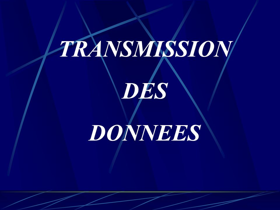 TRANSMISSION DES DONNEES