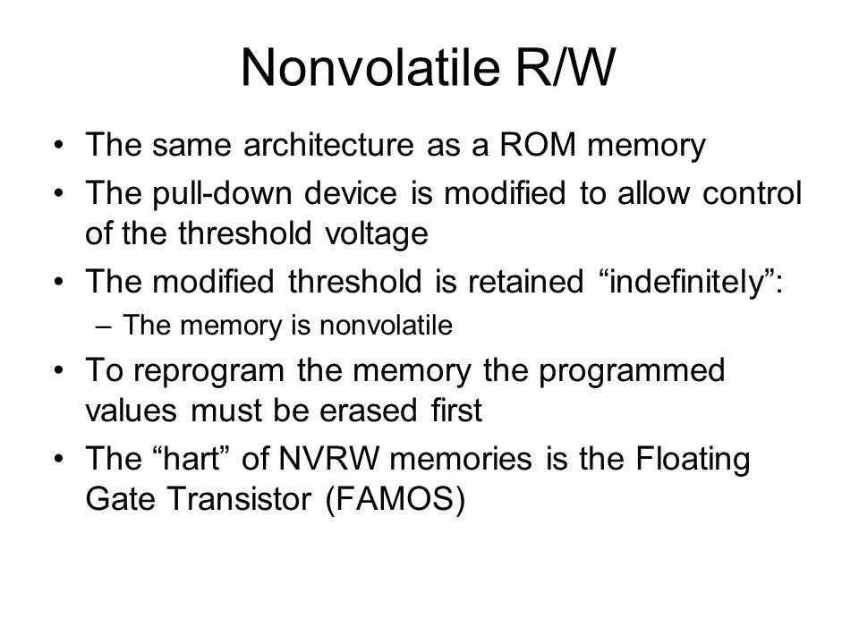 Nonvolatile R/W The same architecture as a ROM memory