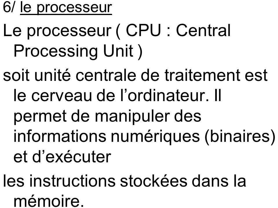 Le processeur ( CPU : Central Processing Unit )
