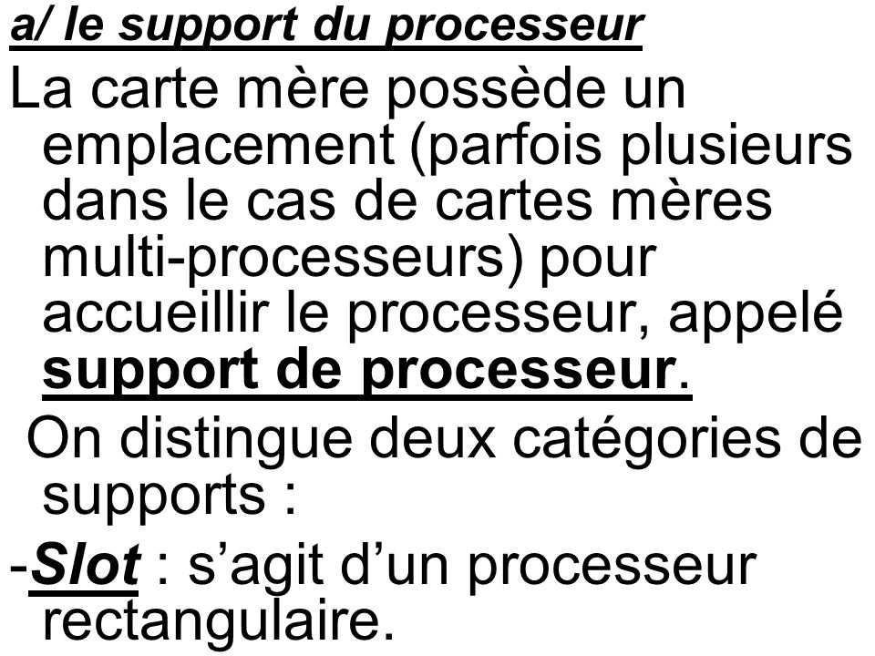 On distingue deux catégories de supports :